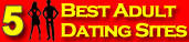 What are top 5 adult dating sites?
